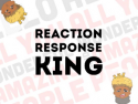 Reaction Response KING