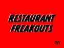 Restaurant Freakouts