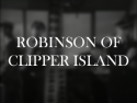 Robinson of Clipper Island
