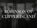 Robinson of Clipper Island