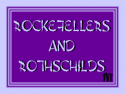 Rockefellers and Rothschilds