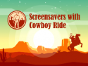 Screensavers with Cowboy Ride