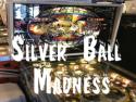 Silver Ball Madness