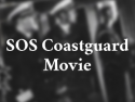SOS CoastGuard Movie