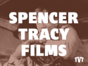 Spencer Tracy Films