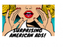 Surprising American Ads