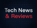Tech News and Previews