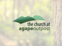 The Church at Agape Outpost