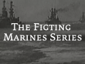 The Figting Marines Series