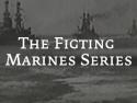 The Figting Marines Series