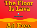 The Floor Is Lava Ad Free