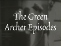 The Green Archer Episodes