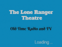 The Lone Ranger Theatre