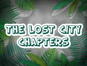 The Lost City Chapters