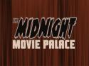 The Midnight Movie Palace