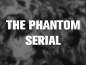 The Phantom Serial