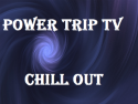 The Power Trip Chill Out