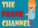 The Prank Channel