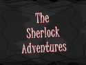 The Sherlock Adventures