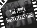 The Three Muskateers Vids