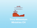 Third Millennium Ministries CH