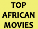 Top African Movies