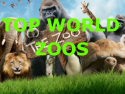 Top World Zoos