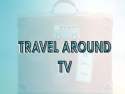 Travel Around TV
