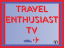 Travel Enthusiast TV