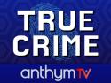 TRUE CRIME | AnthymTV
