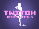 Twitch Babes & Fails - Gaming