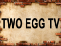 Two Egg TV