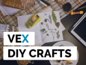 Vex DIY Crafts