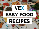 Vex Easy Food Recipes