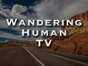Wandering Human TV