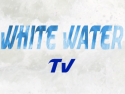 White Water TV