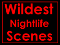 Wildest Nightlife Scenes