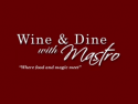 Wine and Dine with Mastro
