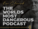 World's Most Dangerous Podcast