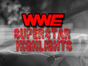 WWE Superstar Highlights