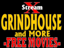 XStream Grindhouse & More FREE