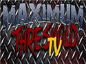 Maximum Threshold TV -Official