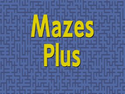 Mazes Plus