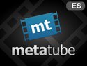 MetaTube - Espanol