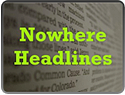 Nowhere Headlines
