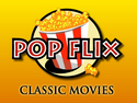 Pop Flix Classic Movies