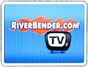 RiverBender.com TV