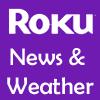 Roku News & Weather Channels