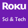 Roku Science & Technology Channels