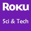 Roku Science & Technology Channels